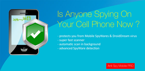 Anti Spy Mobile PRO v1.9.10.13 Patched – اپلیکیشن ضد جاسوسی قدرتمند اندروید با حجم کلی 200 کیلوبایت!